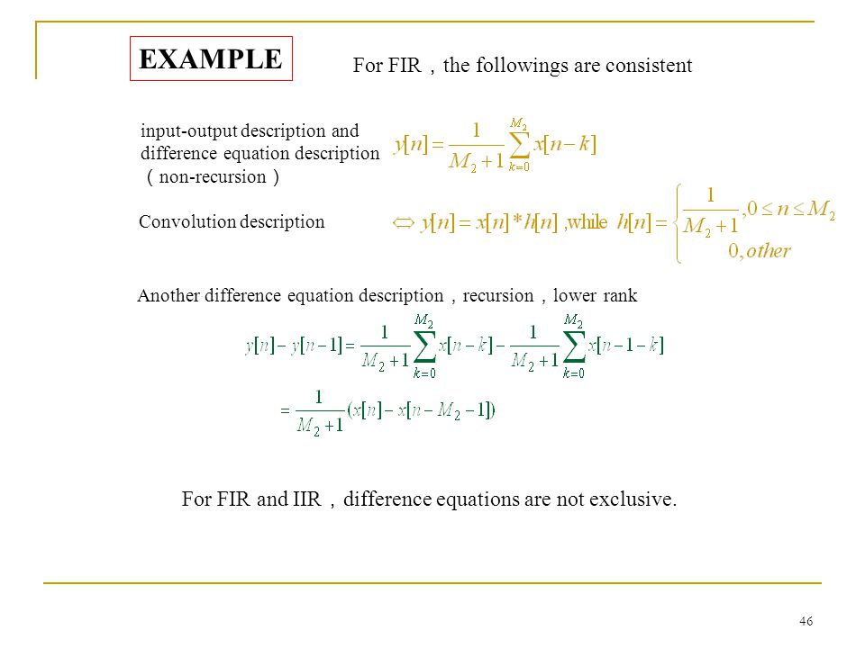 EXAMPLE For FIR,the followings are consistent