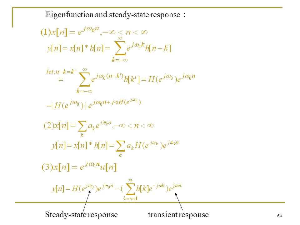Eigenfunction and steady-state response: