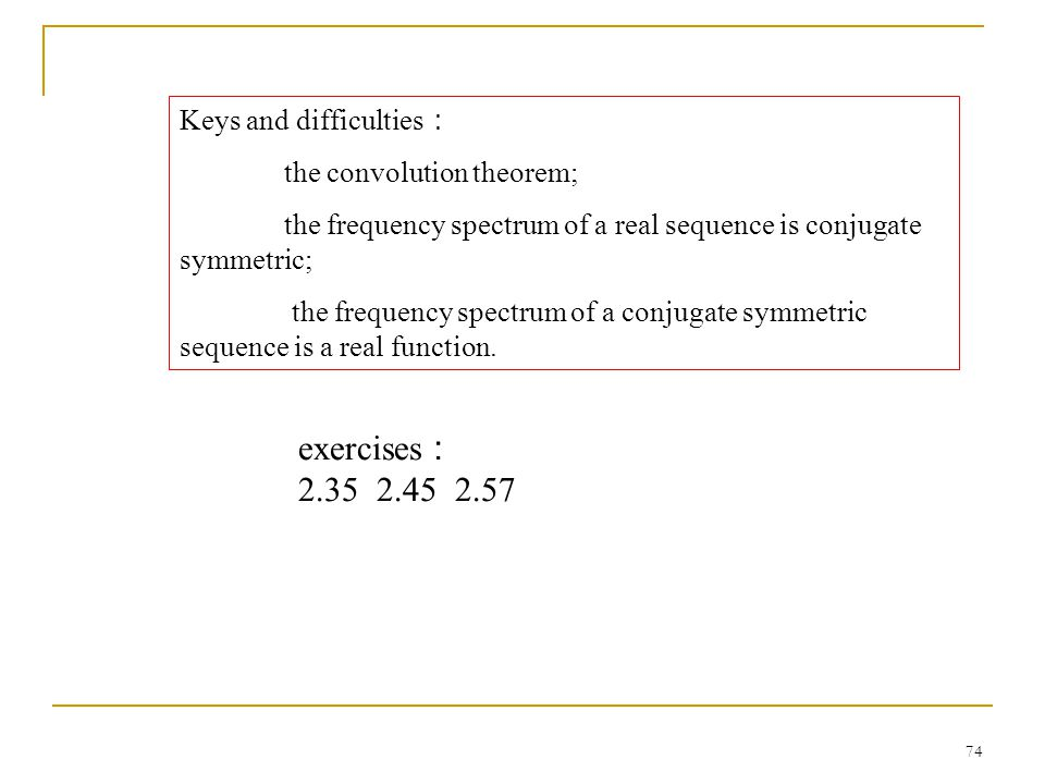 exercises: 2.35 2.45 2.57 Keys and difficulties: