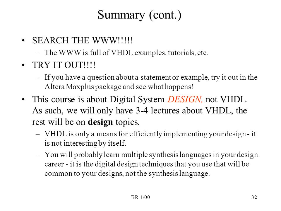 Summary (cont.) SEARCH THE WWW!!!!! TRY IT OUT!!!!