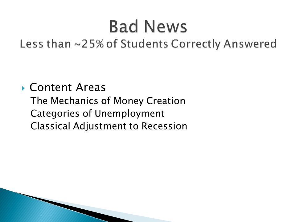 Bad News Less than ~25% of Students Correctly Answered