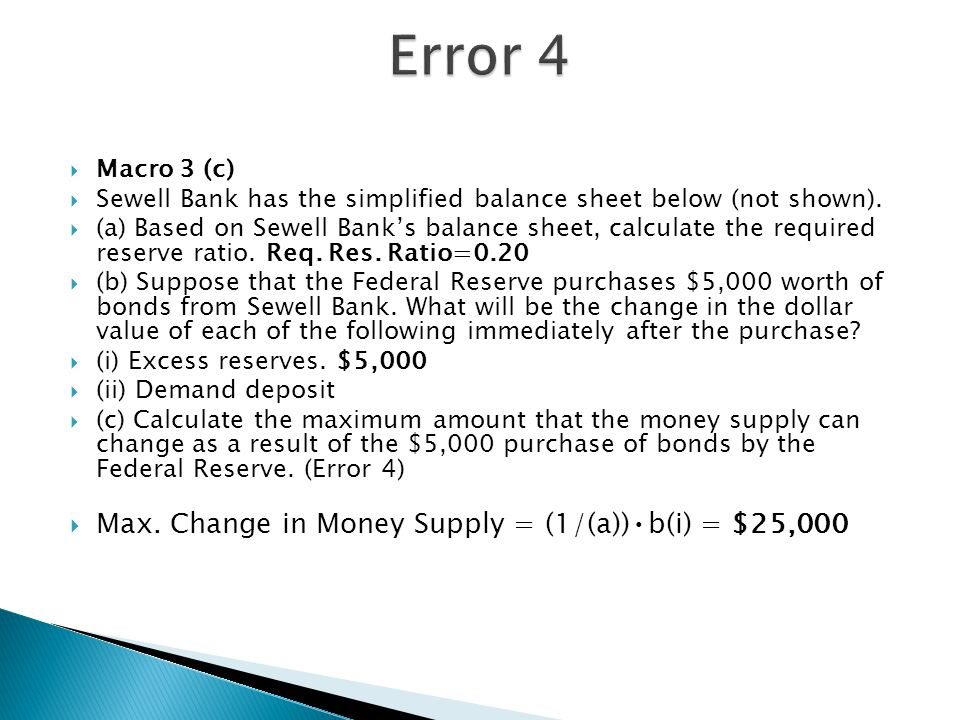 Error 4 Max. Change in Money Supply = (1/(a))•b(i) = $25,000