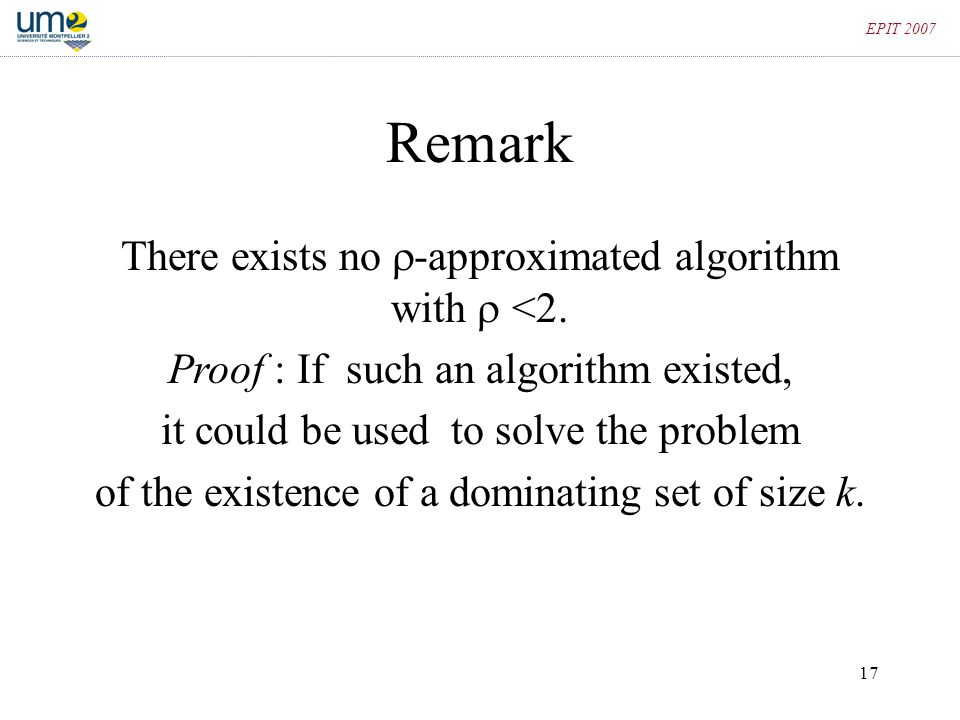 Remark There exists no -approximated algorithm with  <2.