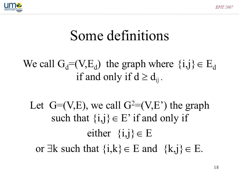 EPIT 2007 Some definitions. We call Gd=(V,Ed) the graph where {i,j} Ed if and only if d  dij .