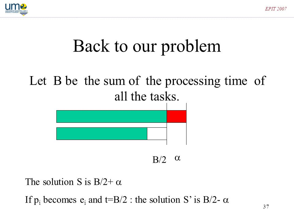 Let B be the sum of the processing time of all the tasks.