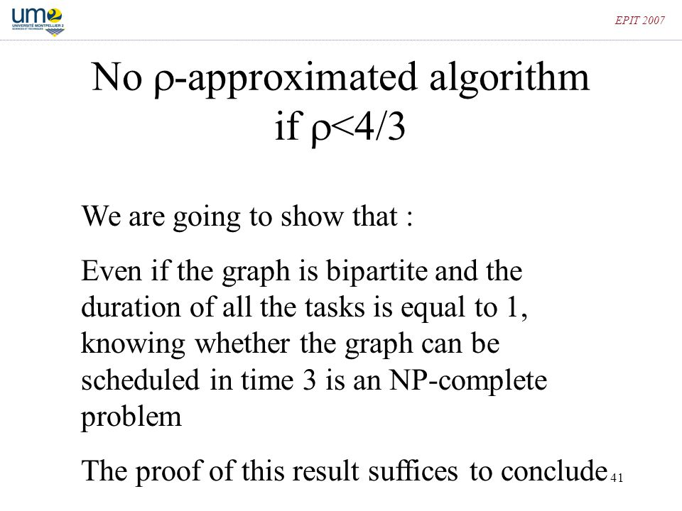 No -approximated algorithm if <4/3