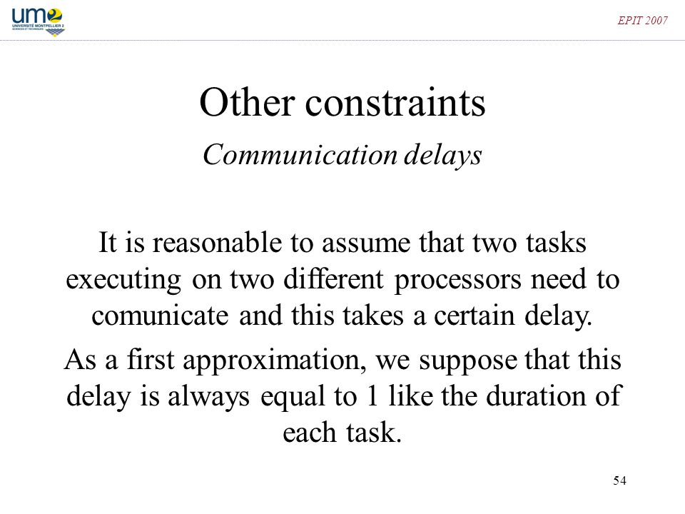 Other constraints Communication delays