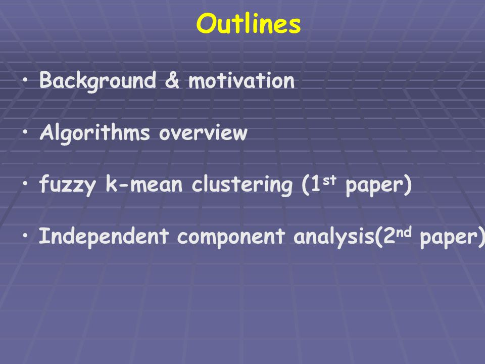 Outlines Background & motivation Algorithms overview