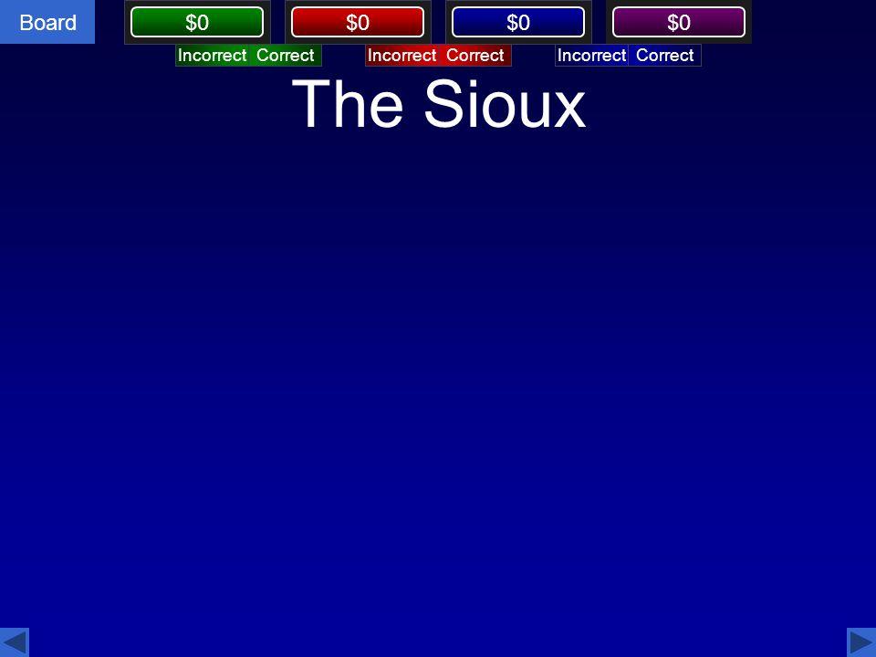 The Sioux Incorrect Correct Incorrect Correct Incorrect Correct