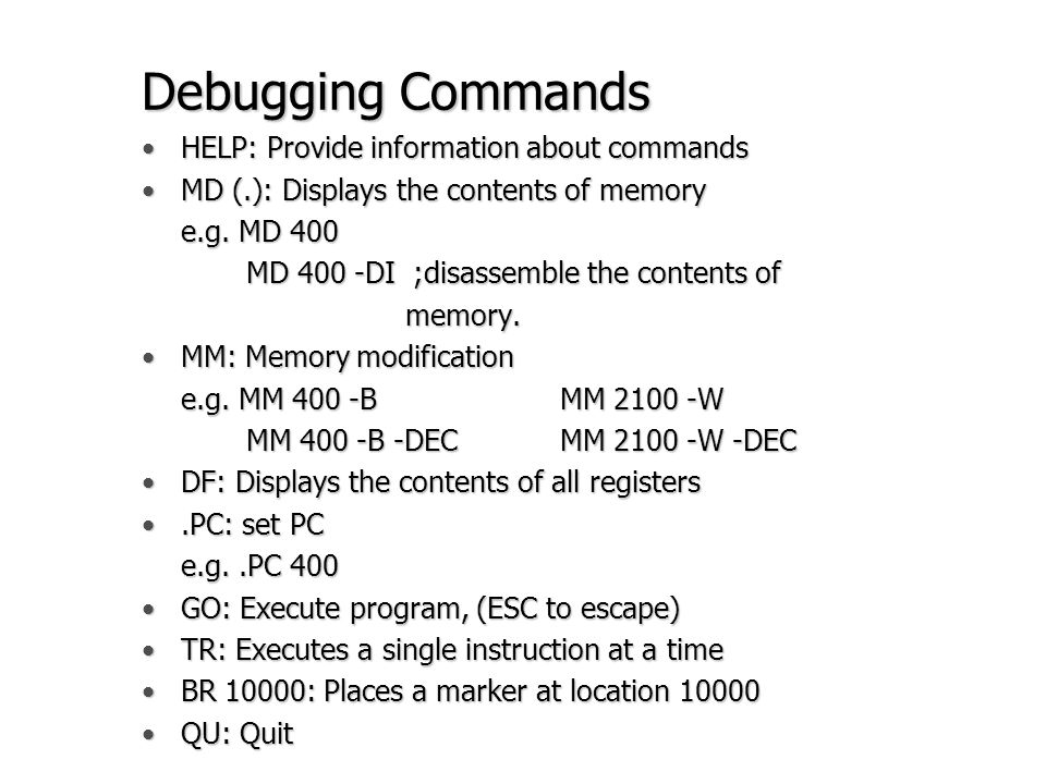 Debugging Commands HELP: Provide information about commands