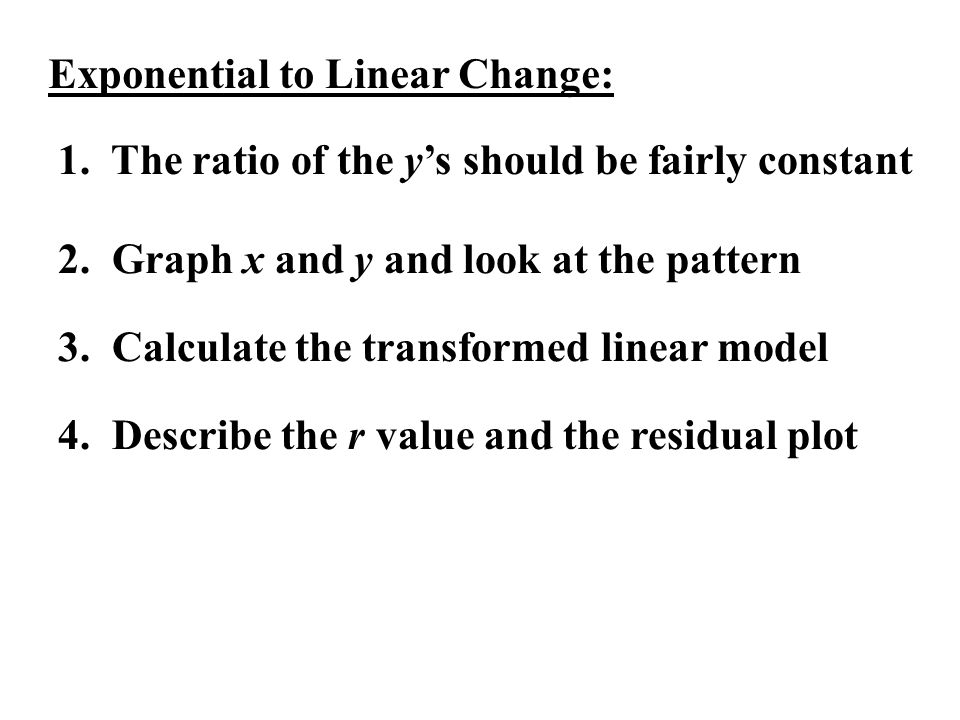 Exponential to Linear Change:
