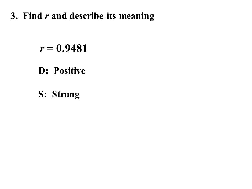 3. Find r and describe its meaning