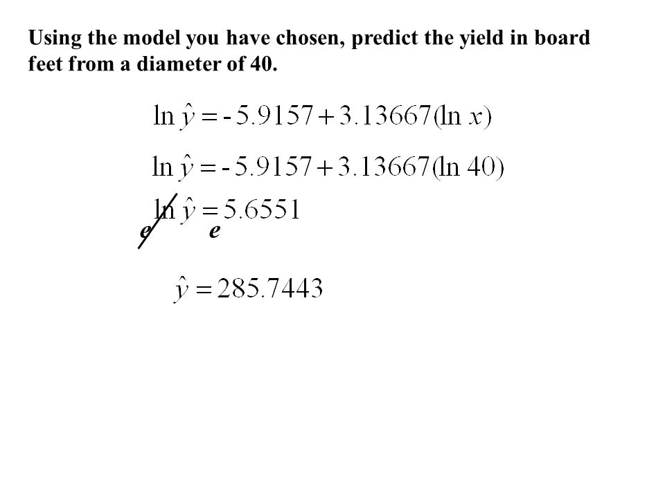 Using the model you have chosen, predict the yield in board feet from a diameter of 40.