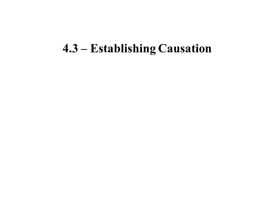4.3 – Establishing Causation