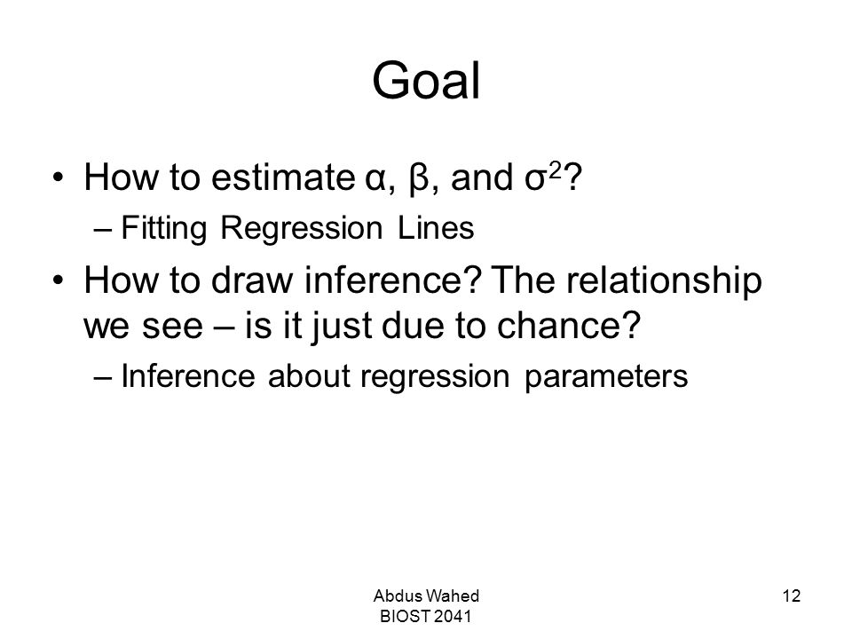 Goal How to estimate α, β, and σ2