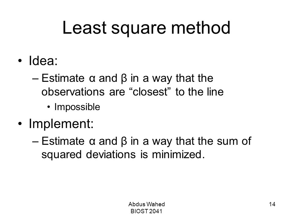 Least square method Idea: Implement: