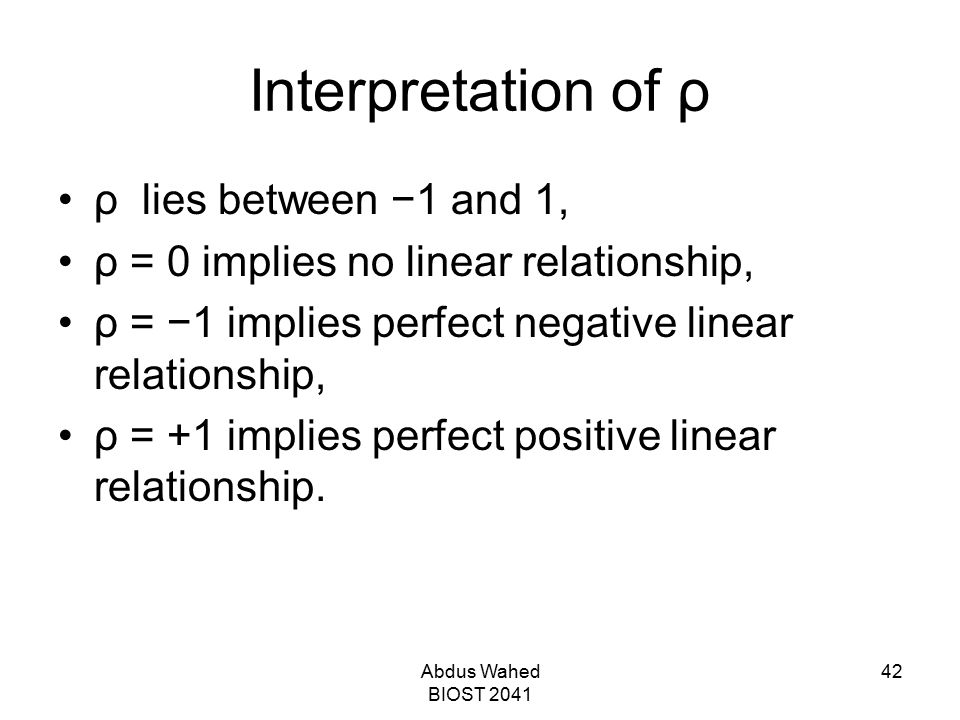 Interpretation of ρ ρ lies between −1 and 1,