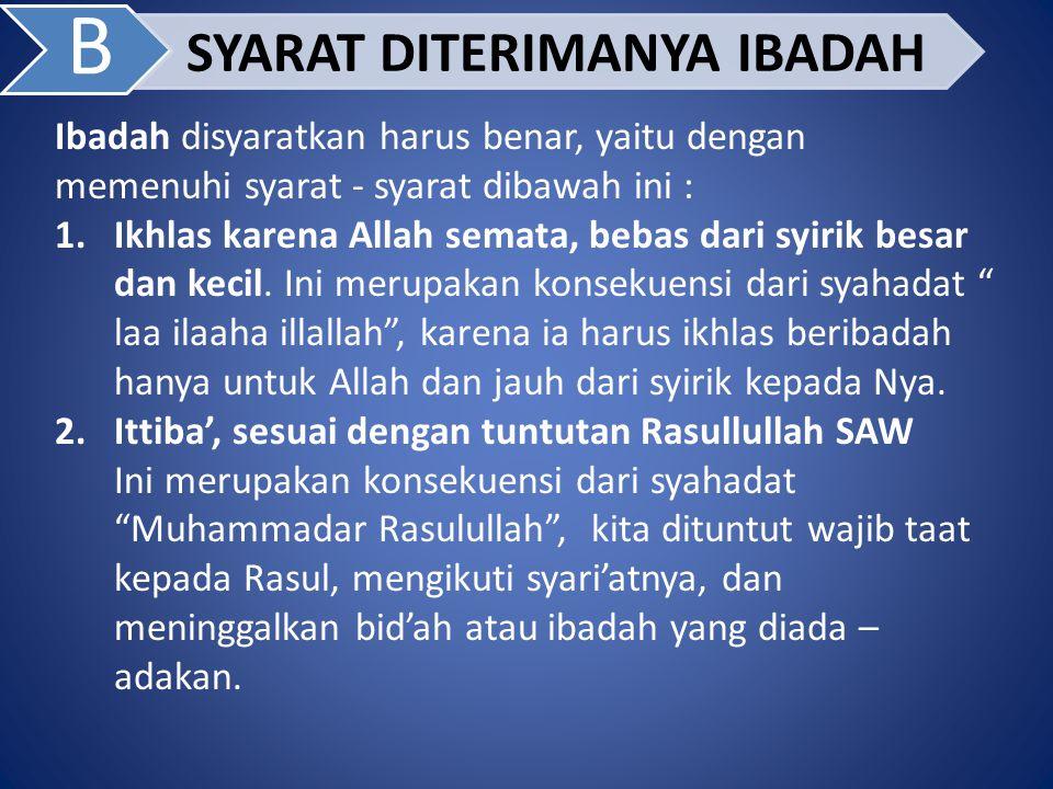 B SYARAT DITERIMANYA IBADAH