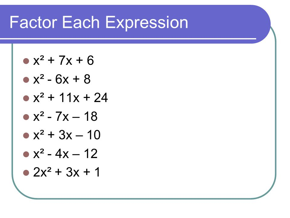 Factor Each Expression