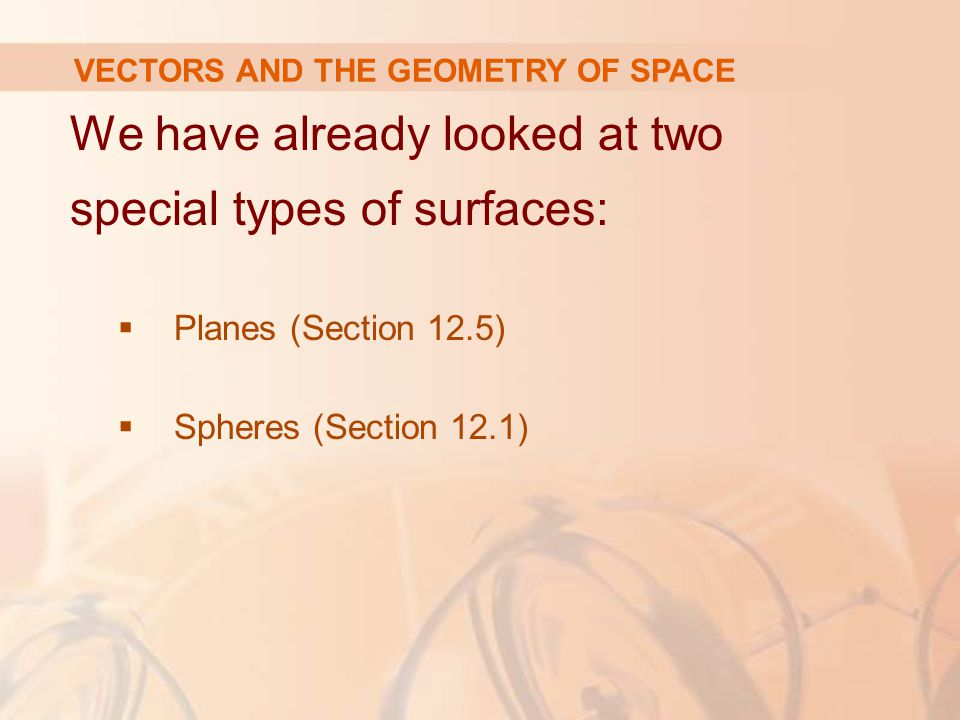 We have already looked at two special types of surfaces: