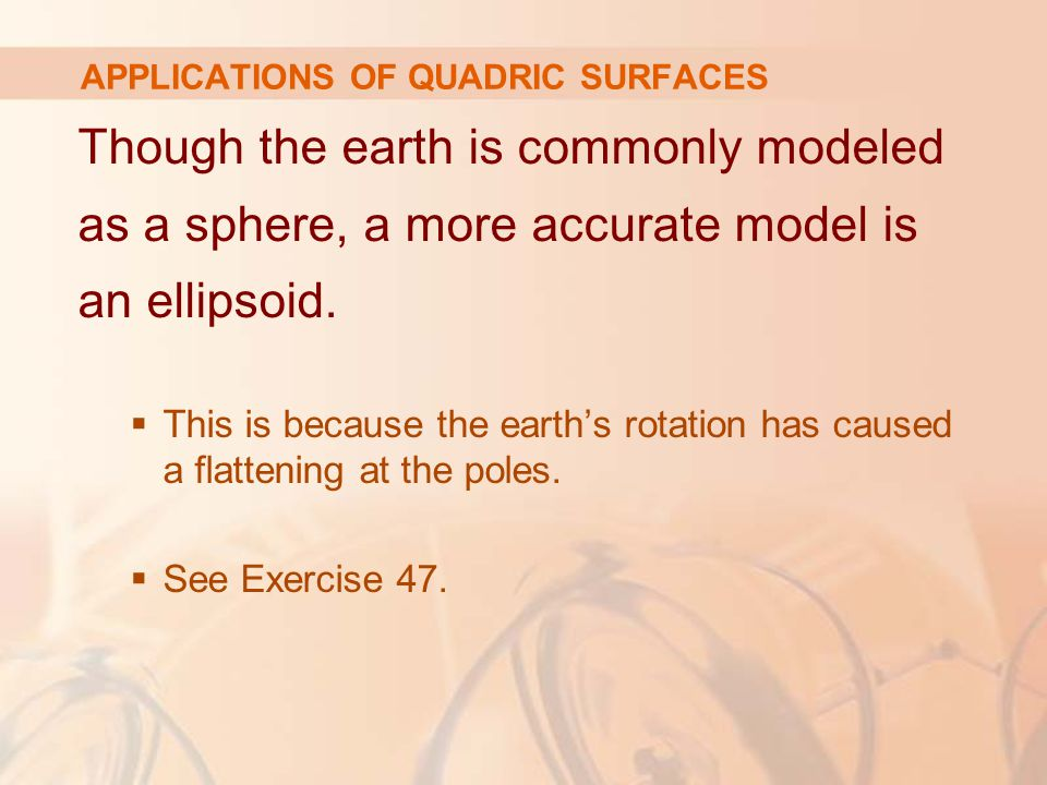 APPLICATIONS OF QUADRIC SURFACES