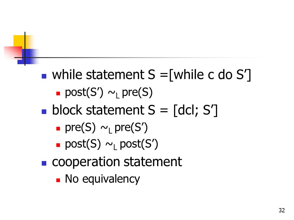 while statement S =[while c do S'] block statement S = [dcl; S']