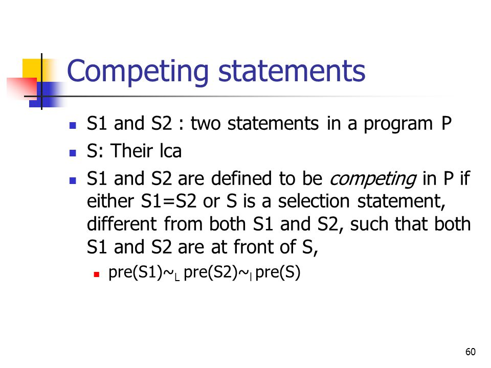 Competing statements S1 and S2 : two statements in a program P