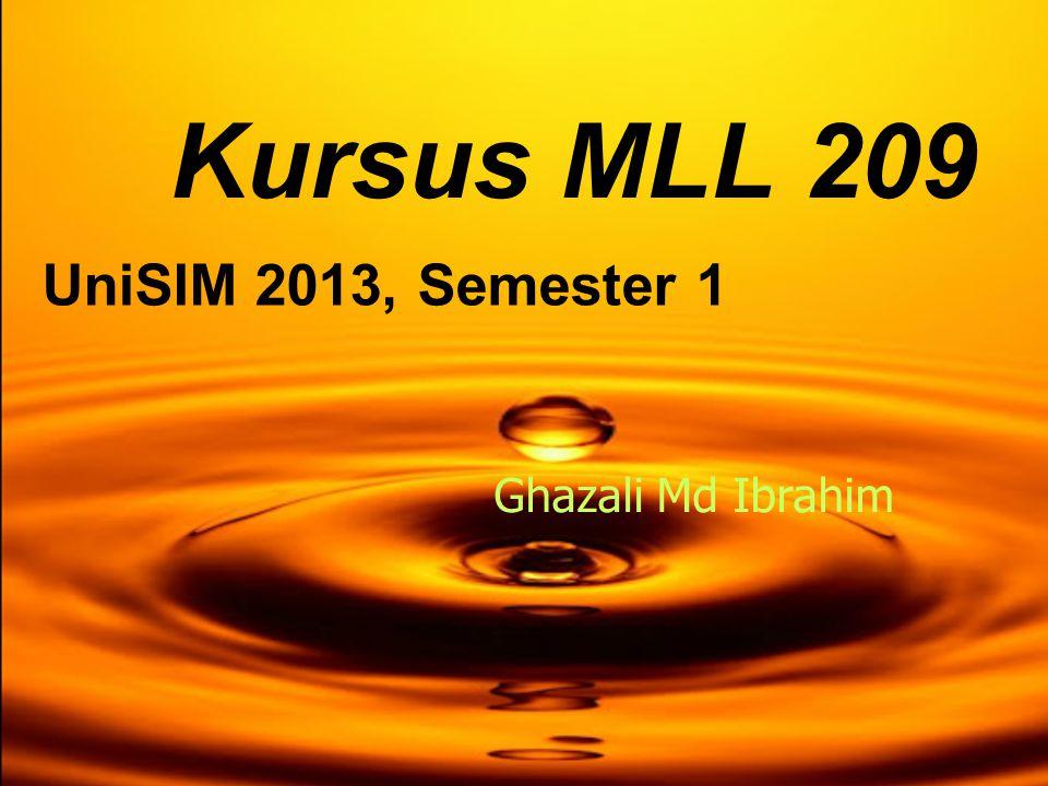 Kursus MLL 209 UniSIM 2013, Semester 1 Ghazali Md Ibrahim