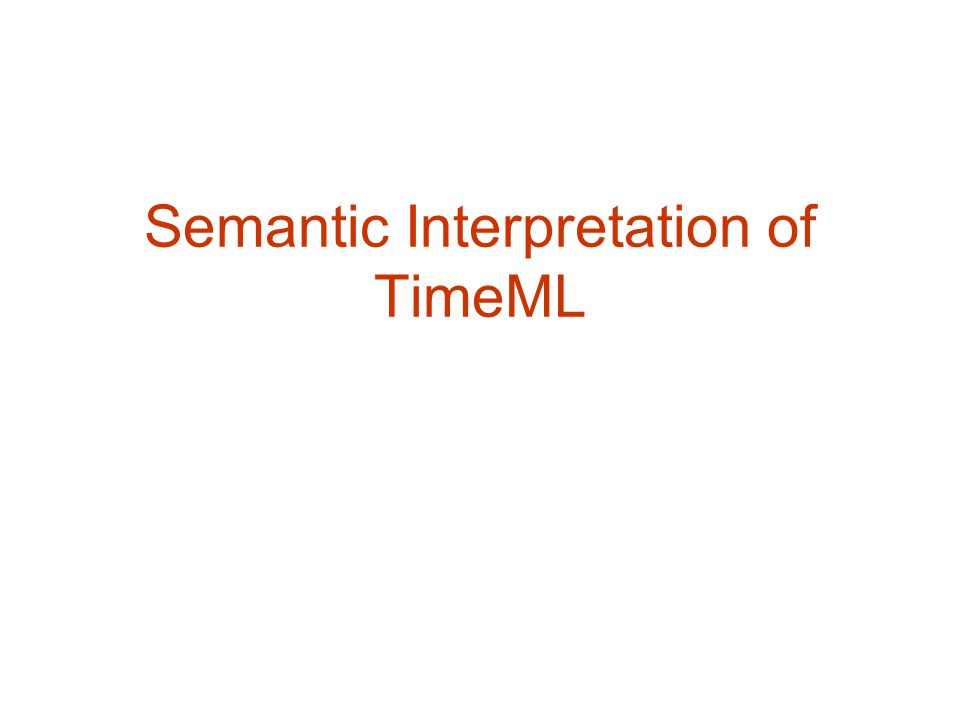 Semantic Interpretation of TimeML