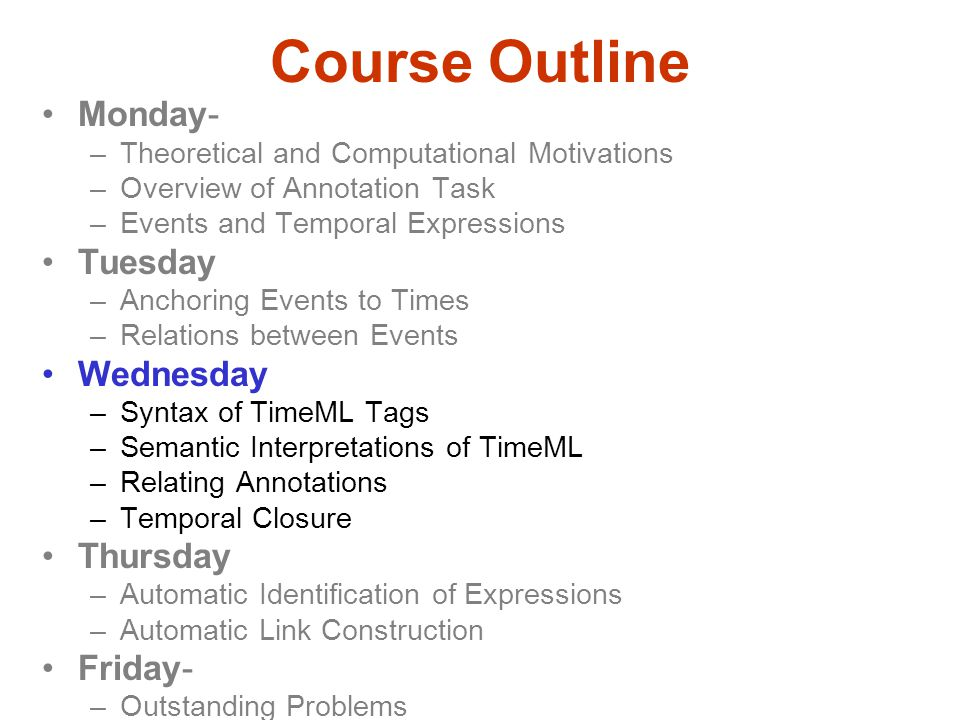 Course Outline Monday- Tuesday Wednesday Thursday Friday-