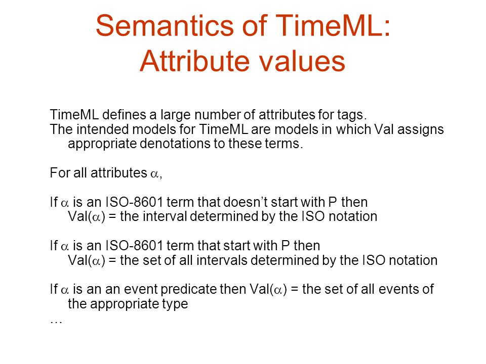 Semantics of TimeML: Attribute values