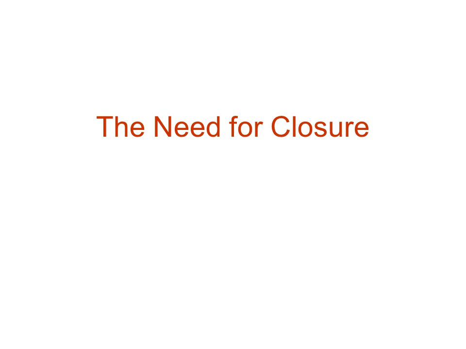 The Need for Closure