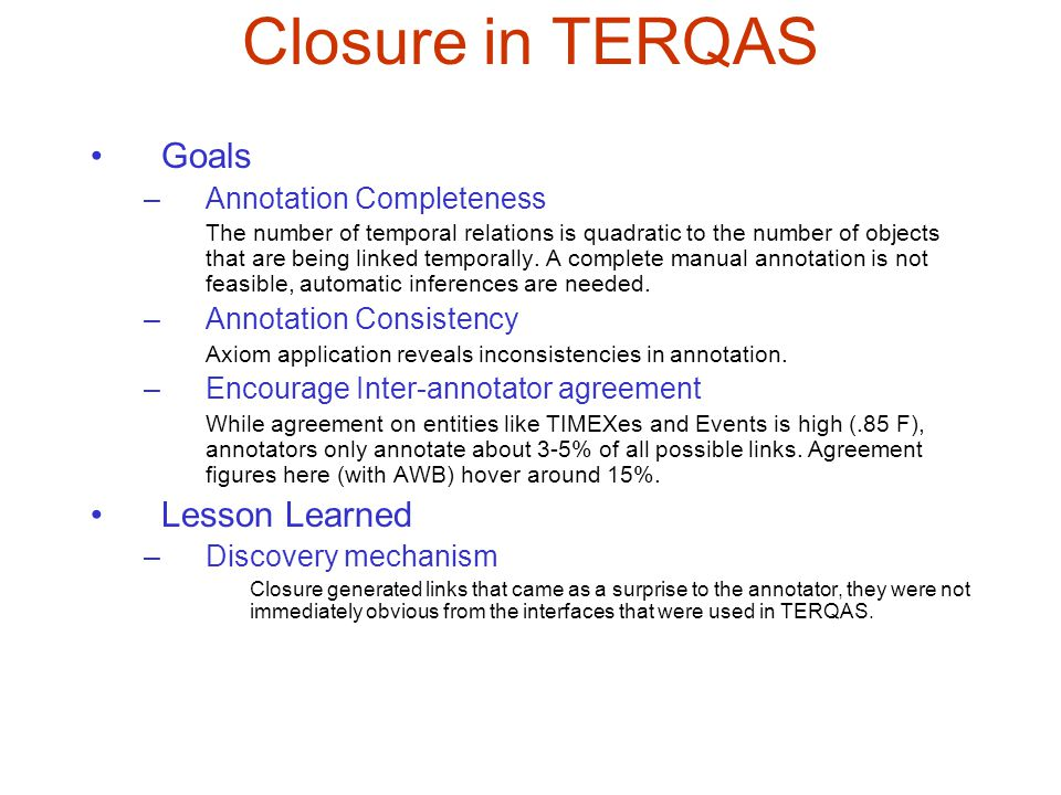 Closure in TERQAS Goals Lesson Learned Annotation Completeness