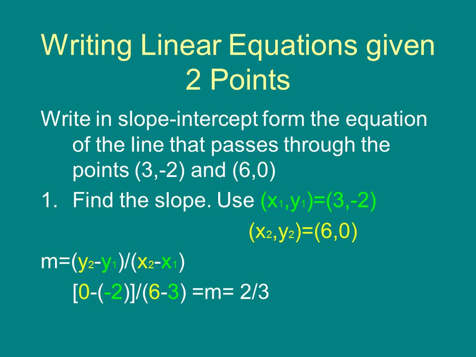 Writing Linear Equations given 2 Points