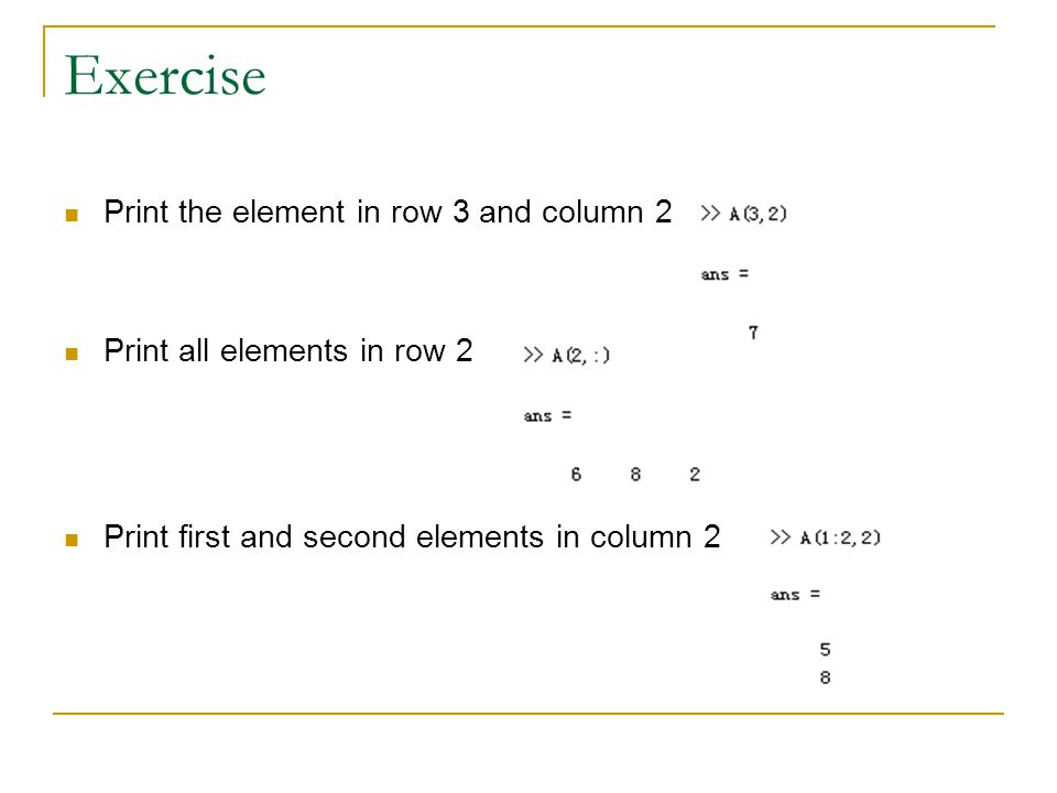 Exercise Print the element in row 3 and column 2