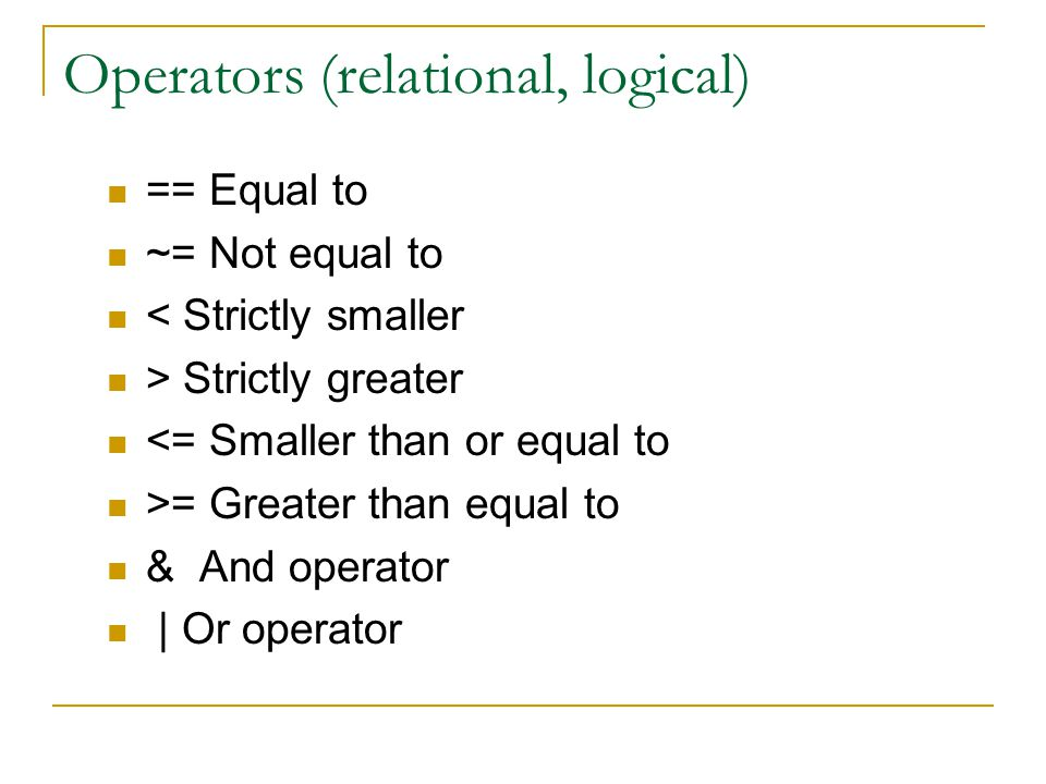 Operators (relational, logical)