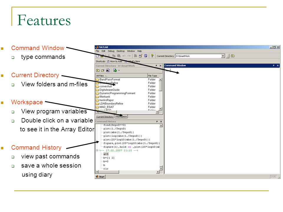 Features Command Window type commands Current Directory