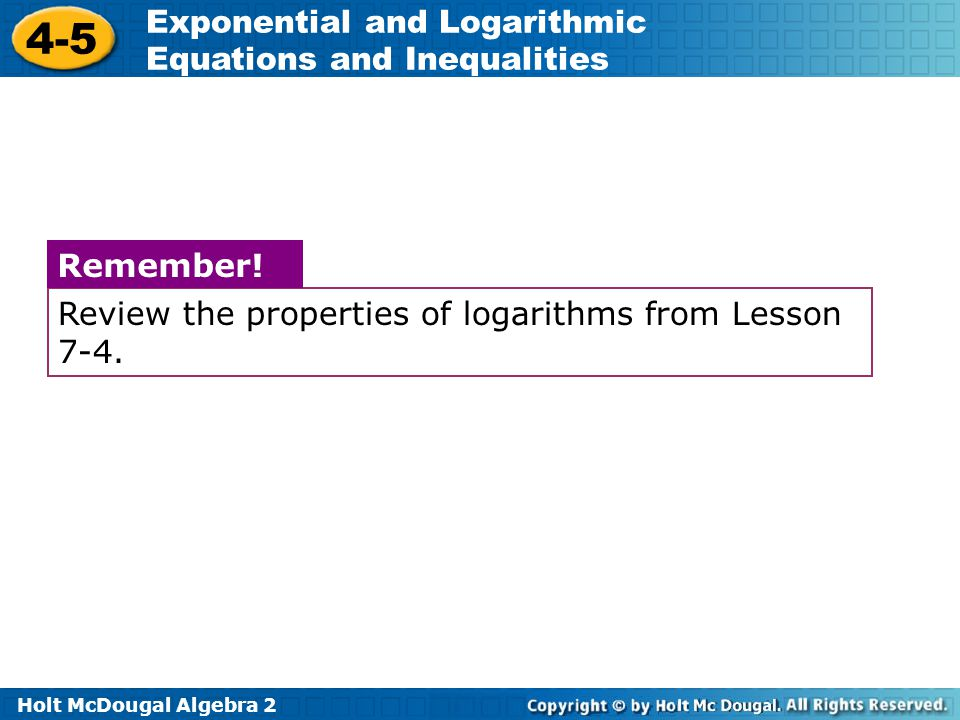 Review the properties of logarithms from Lesson 7-4.