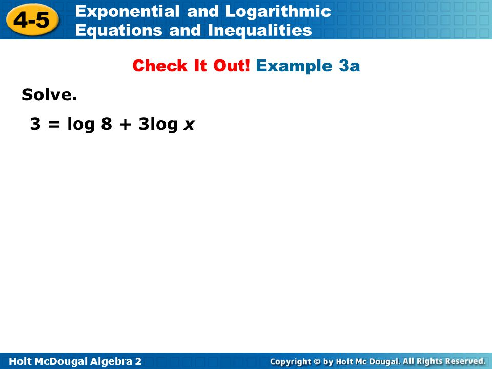 Check It Out! Example 3a Solve. 3 = log 8 + 3log x