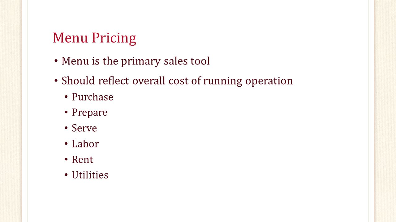 Menu Pricing Menu is the primary sales tool
