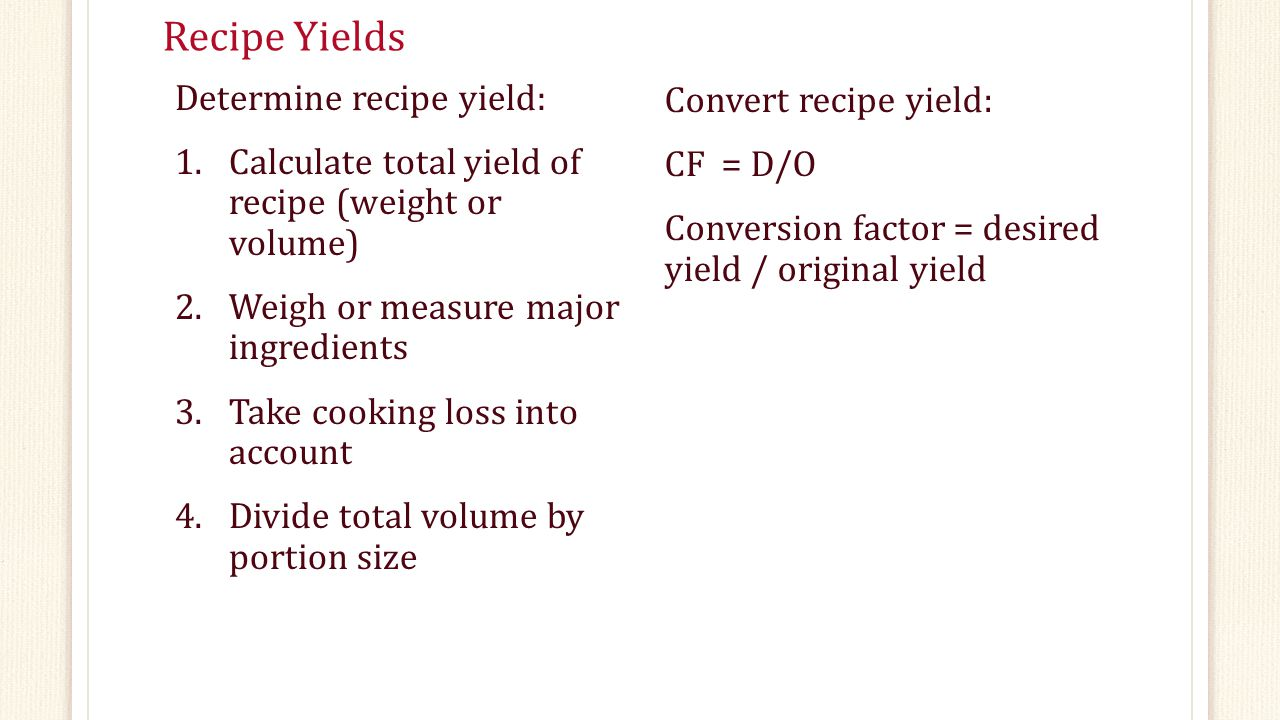 Recipe Yields Determine recipe yield: