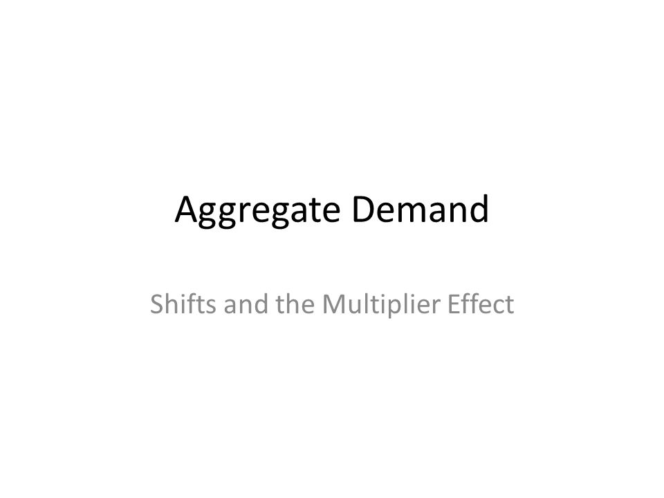 Shifts and the Multiplier Effect