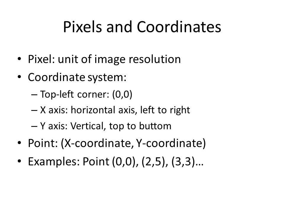 Pixels and Coordinates