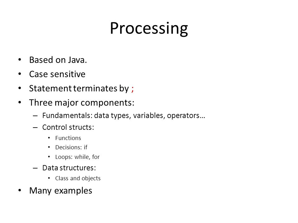 Processing Based on Java. Case sensitive Statement terminates by ;