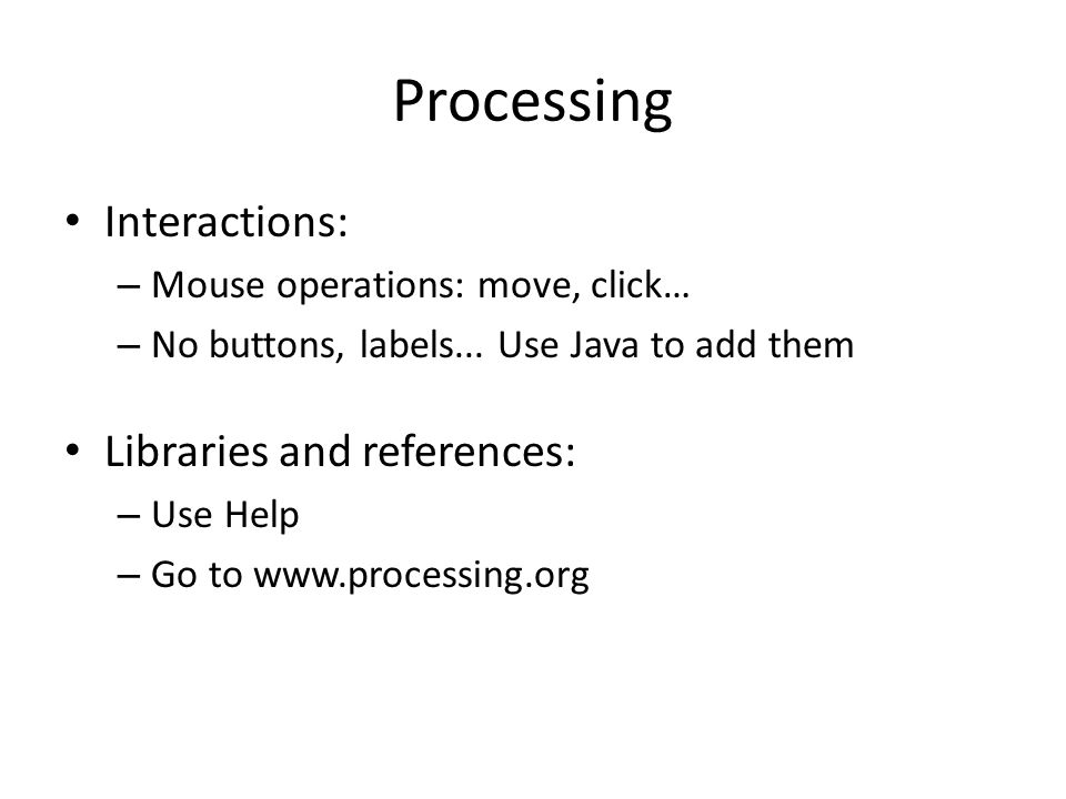 Processing Interactions: Libraries and references: