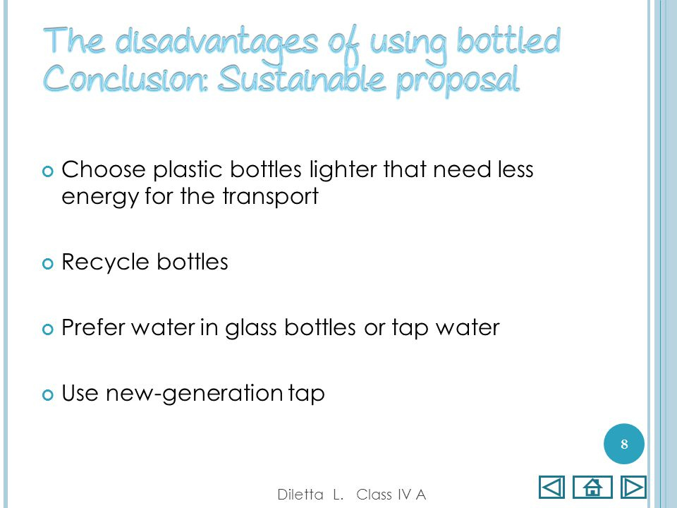 Choose plastic bottles lighter that need less energy for the transport