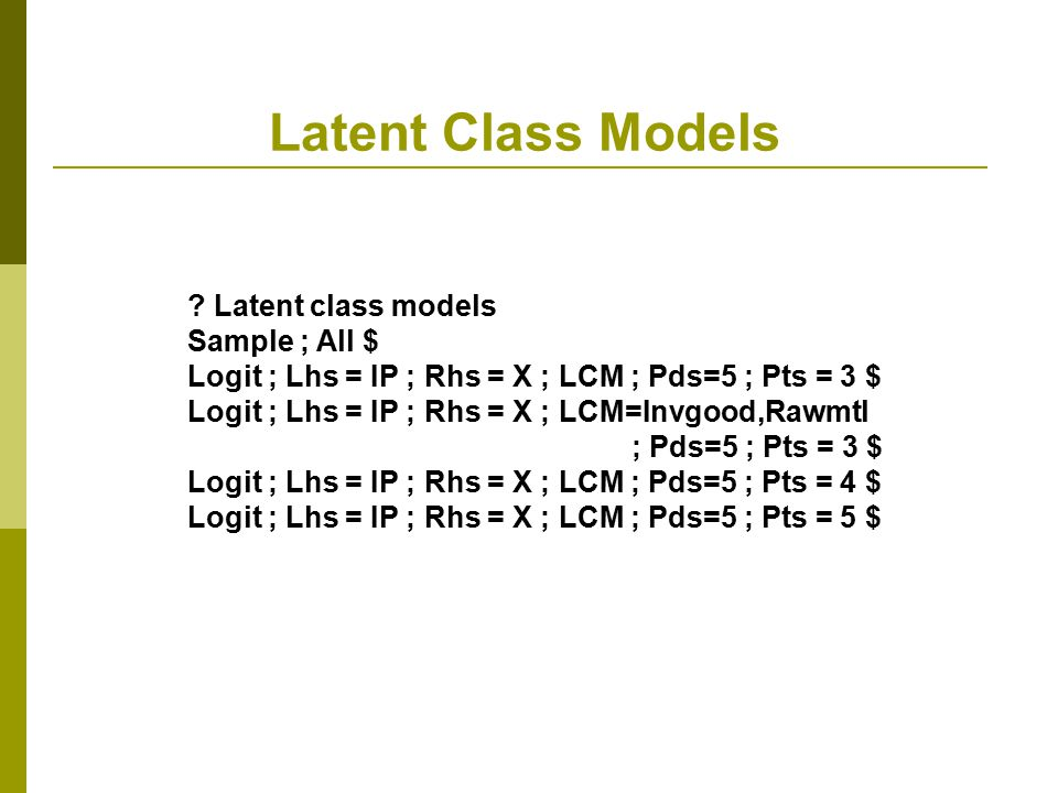 Latent Class Models Latent class models Sample ; All $