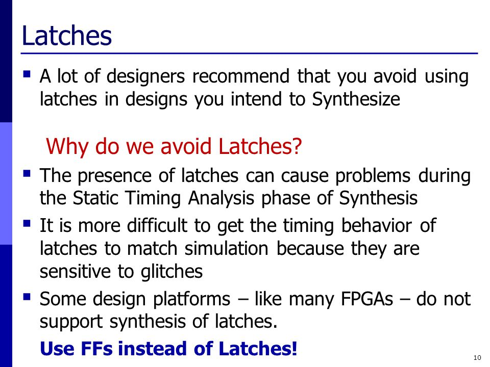 Latches Why do we avoid Latches