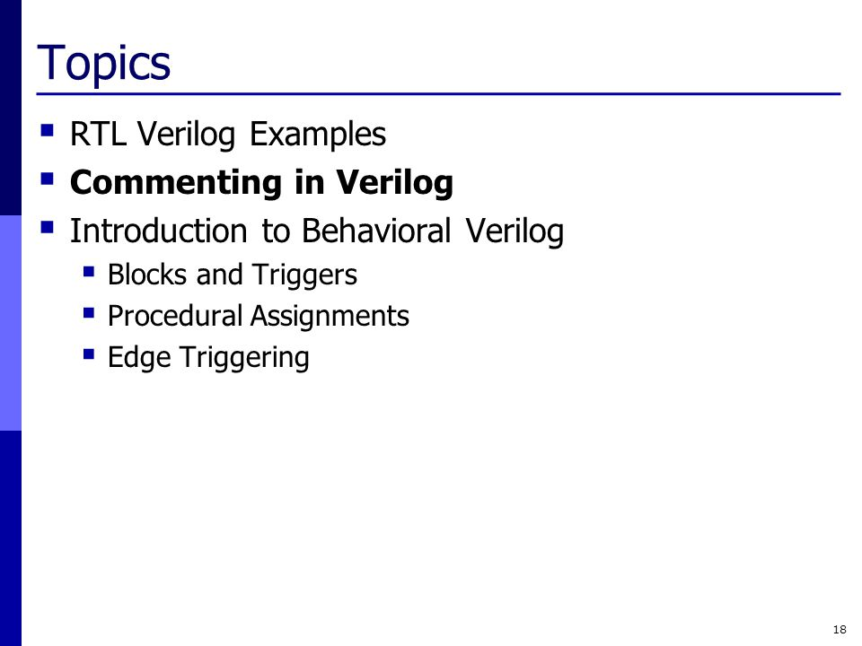 Topics RTL Verilog Examples Commenting in Verilog