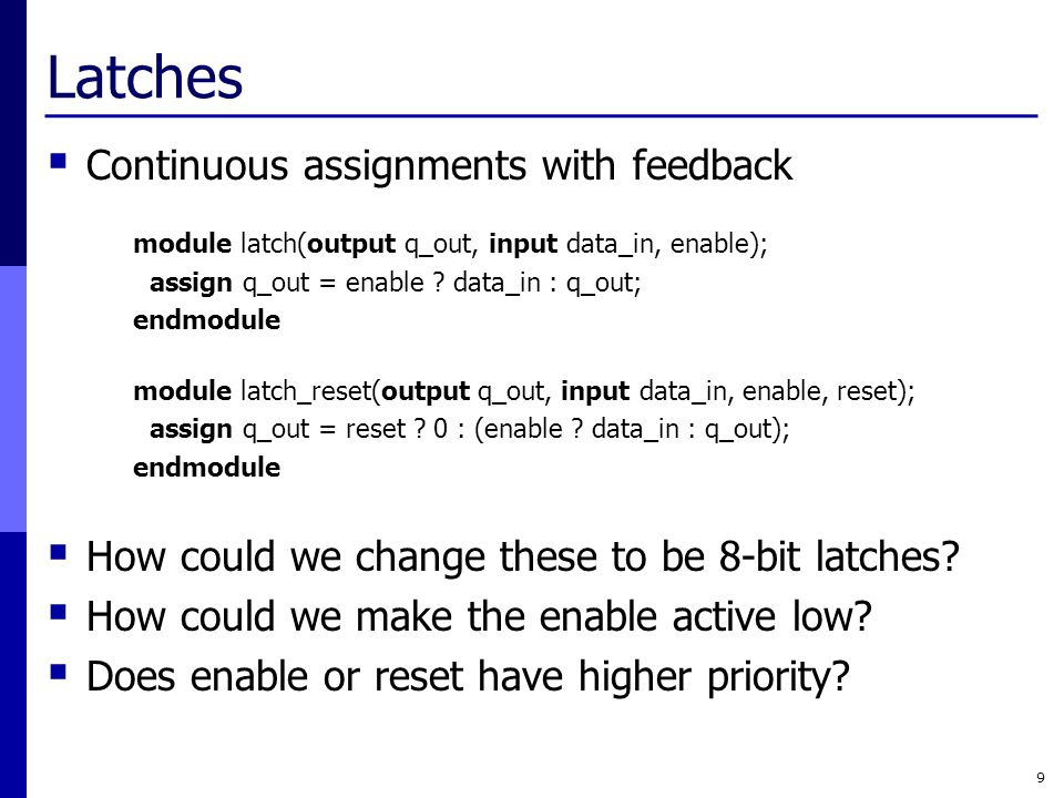 Latches Continuous assignments with feedback